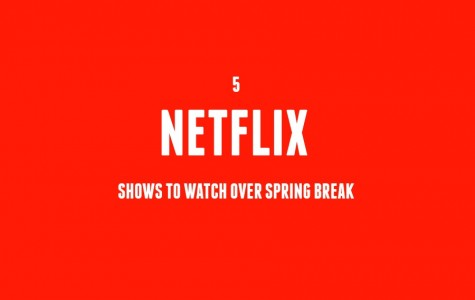5 Netflix Shows to Watch if You're Not Going Anywhere for Spring Break